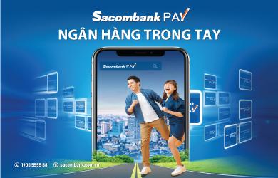 SACOMBANK PAY - NGÂN HÀNG TRONG TẦM TAY